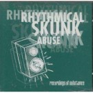 Rhythmical Skunk Abuse Rhythmical Skunk Abuse CD