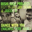 Rishi Rich; Jay Sean; Juggy D Dance With You (Nachna Tere Naal) PROMO CDS