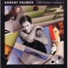 Robert Palmer Addictions Volume 1 CD