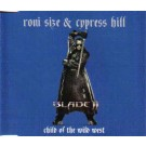 Roni Size; Cypress Hill Child Of The Wild West CDS