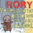 RORY We're Up To No Good  We're Up To No Good CD