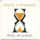 Santos & Pecadores Horas De Prazer PROMO CDS