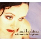 Sarah Brightman Who Wants To Live Forever CDS