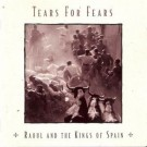 Tears for Fears Raoul And The Kings Of Spain CD