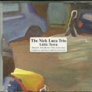 the nick luca trio Little Town CD