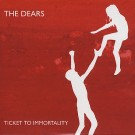 The Dears Ticket to immortality PROMO CDS