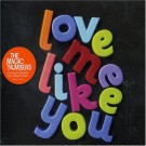 The magic numbers Love me like you PROMO CDS