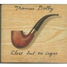 Thomas Dolby Close But No Cigar CD