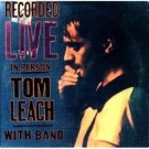 Tom Leach With Band Recorded Live in Person CD