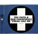 Tru Faith; Dub Conspiracy Freak Like Me PROMO CDS