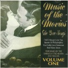 Various Artists Music Of The Movies The Love Songs Volume One CD