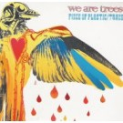 We Are Trees Piece of Plastic / trace PROMO CDS