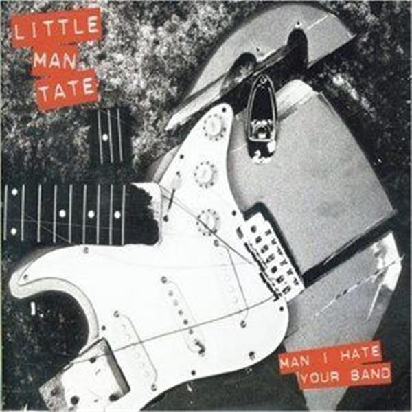 Little Man Tate Man I Hate Your Band CD