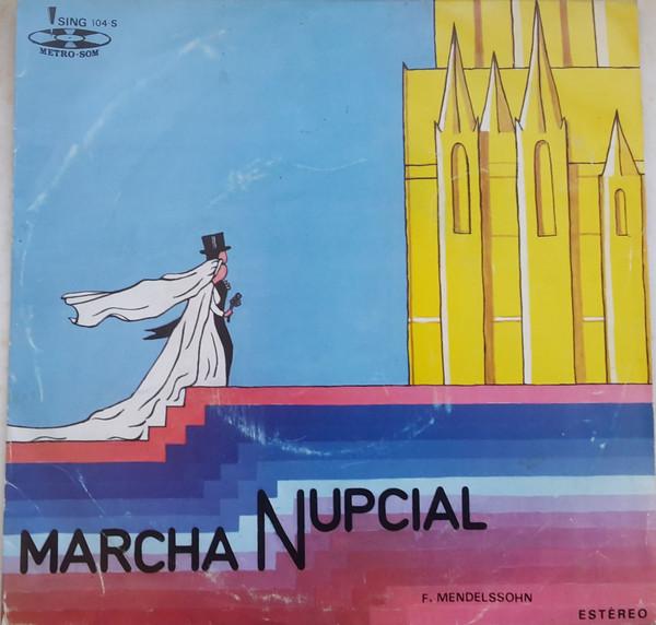 ORQUESTRA DE ROCHA OLIVEIRA - Marcha Nupcial 7'' - 45T x 1