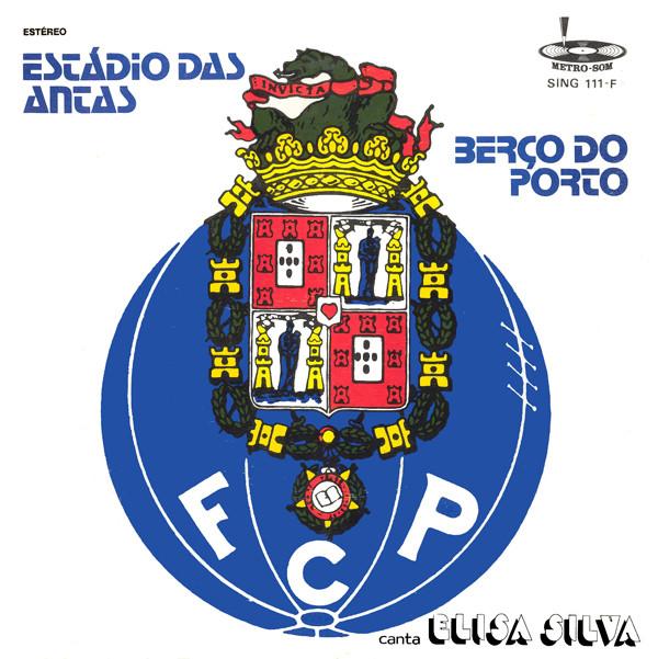 ELISA SILVA / ALBERTO CARLOS (4) - Estádio Das Antas  Berço Do Porto 7'' - 45T x 1
