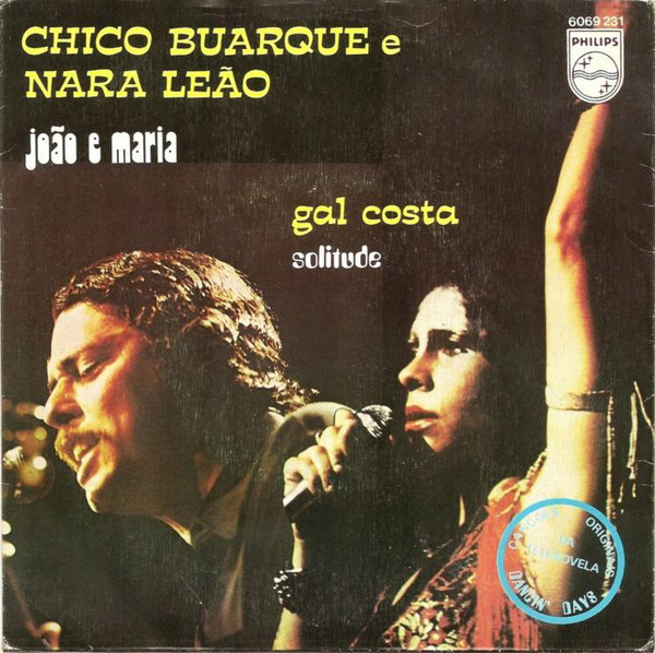 CHICO BUARQUE  NARA LEãO  GAL COSTA - João E Maria 7'' - 45T x 1