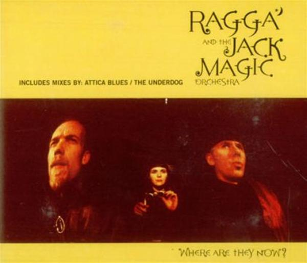 Ragga And The Jack Magic Orchestra Where Are They Now? CD
