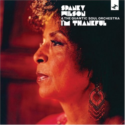 Spanky Wilson & the Quantic Soul Orchestra I'm Thankful CD