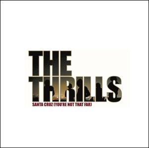 Thrills Santa Cruz (You're Not That Far) CDS